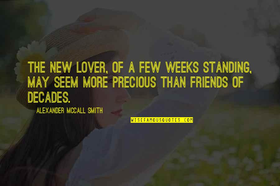 New Decades Quotes By Alexander McCall Smith: The new lover, of a few weeks standing,