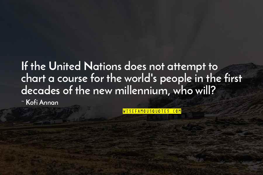New Decades Quotes By Kofi Annan: If the United Nations does not attempt to