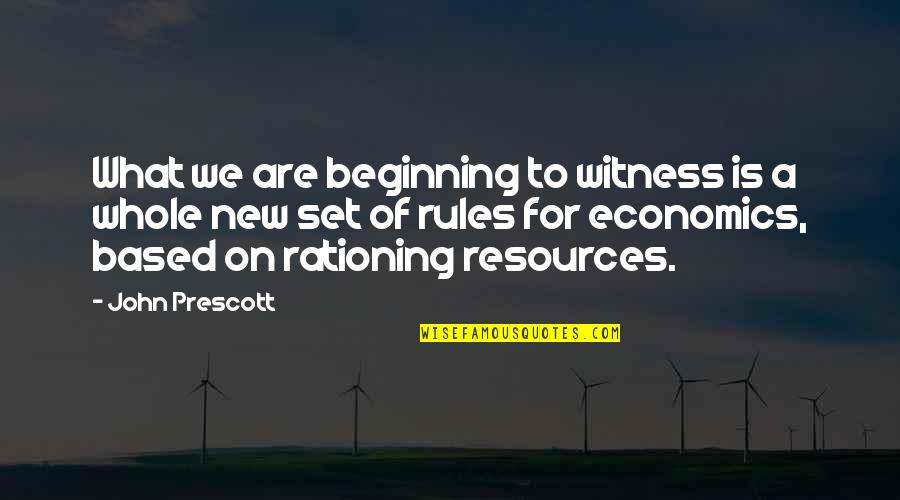 New Environment Quotes By John Prescott: What we are beginning to witness is a