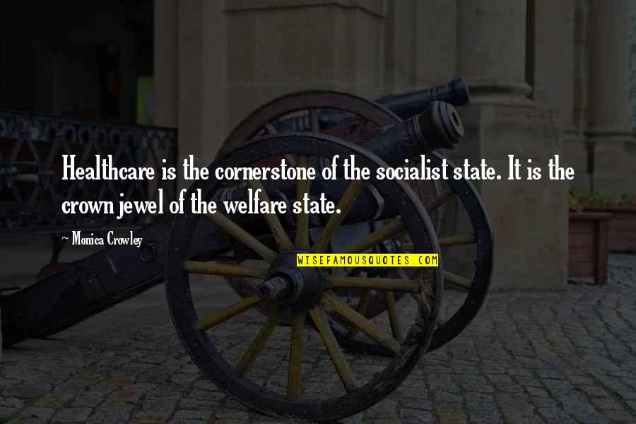 New Girl Season Quotes By Monica Crowley: Healthcare is the cornerstone of the socialist state.
