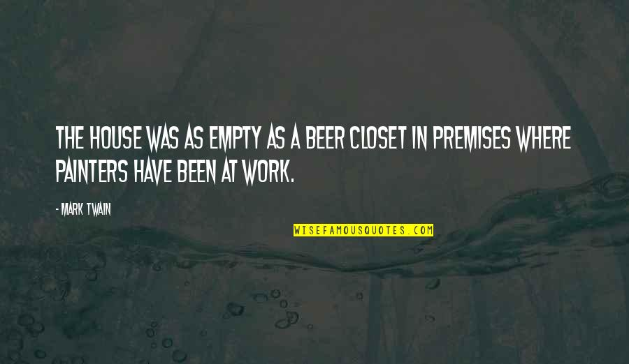 New Kidney In Town Quotes By Mark Twain: The house was as empty as a beer