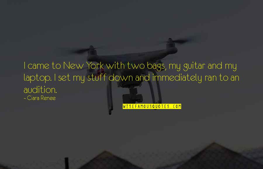 New Laptop Quotes By Ciara Renee: I came to New York with two bags,