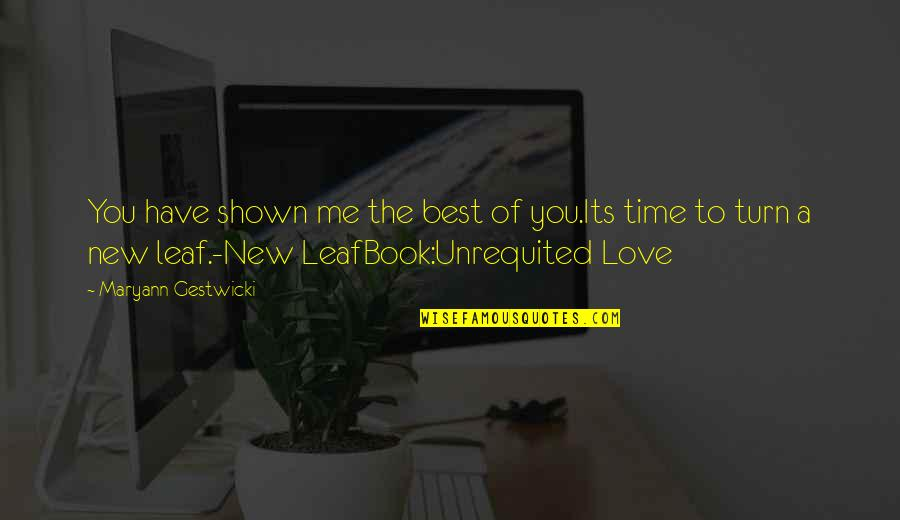 New Leaf Quotes By Maryann Gestwicki: You have shown me the best of you.Its