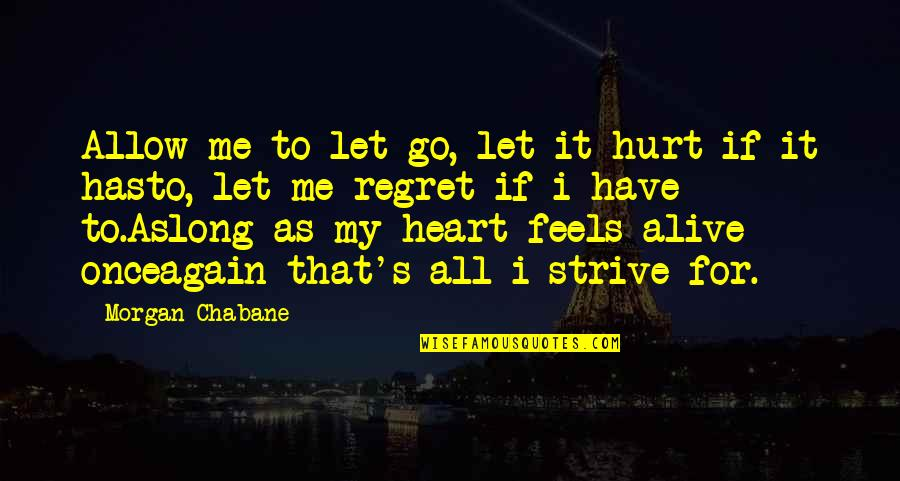 New Leaf Quotes By Morgan Chabane: Allow me to let go, let it hurt