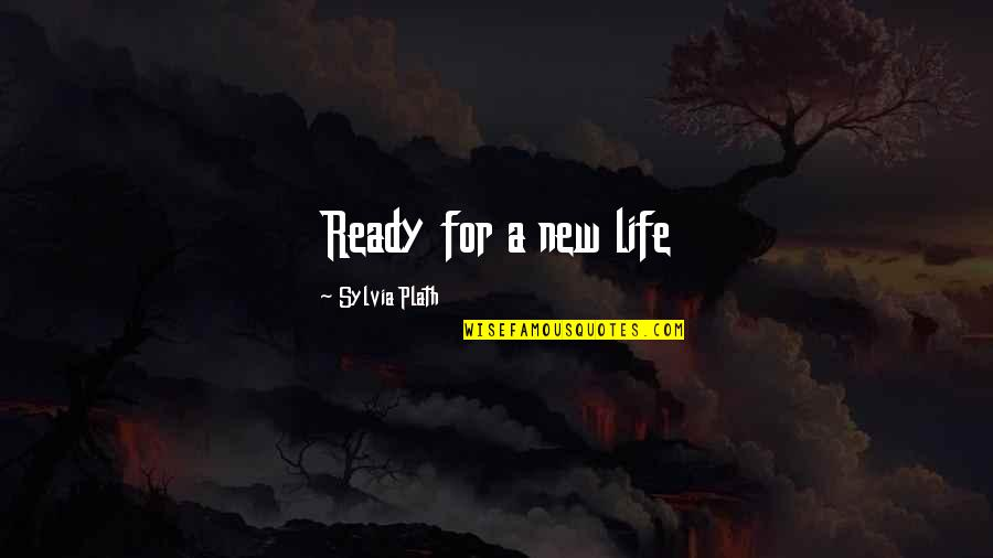 New Leaf Quotes By Sylvia Plath: Ready for a new life