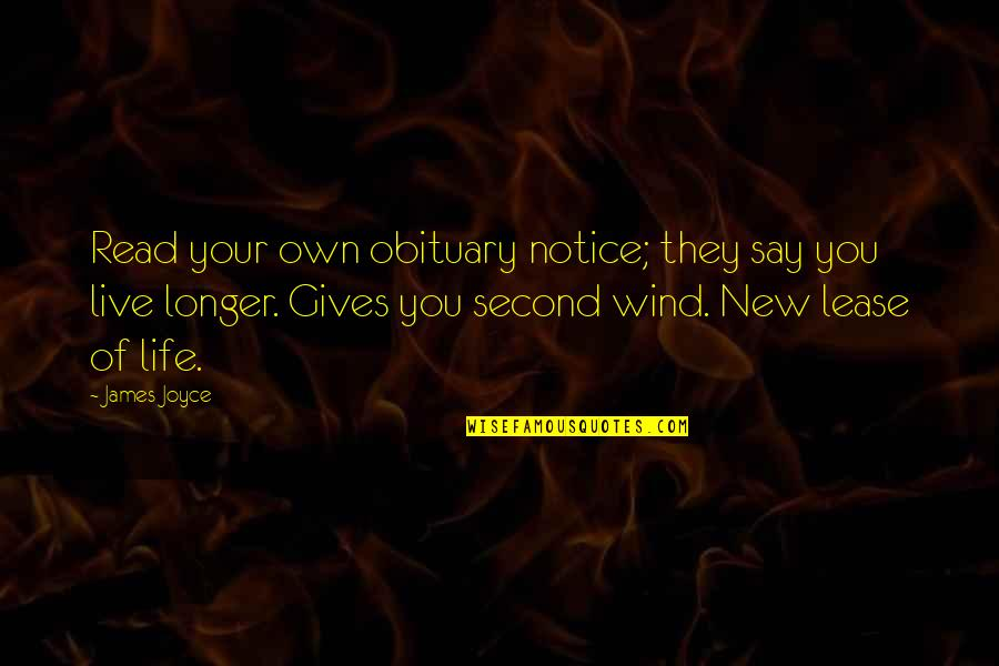 New Lease On Life Quotes By James Joyce: Read your own obituary notice; they say you