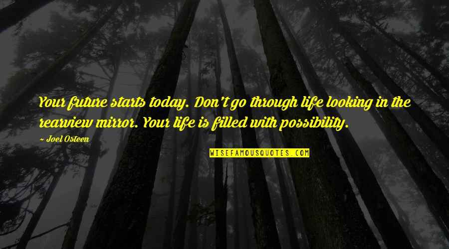 New Lease On Life Quotes By Joel Osteen: Your future starts today. Don't go through life
