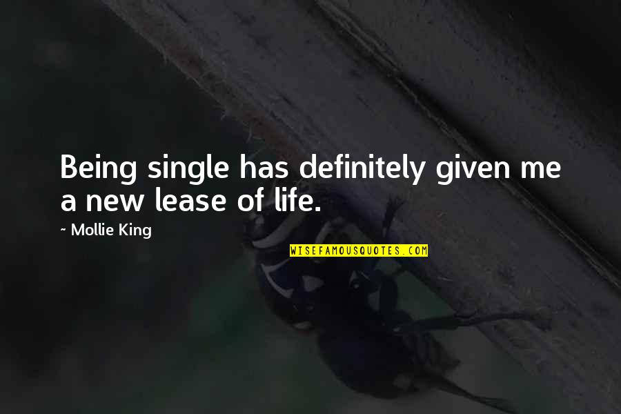 New Lease On Life Quotes By Mollie King: Being single has definitely given me a new