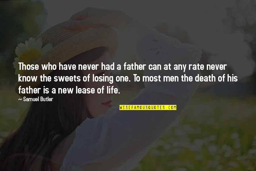 New Lease On Life Quotes By Samuel Butler: Those who have never had a father can
