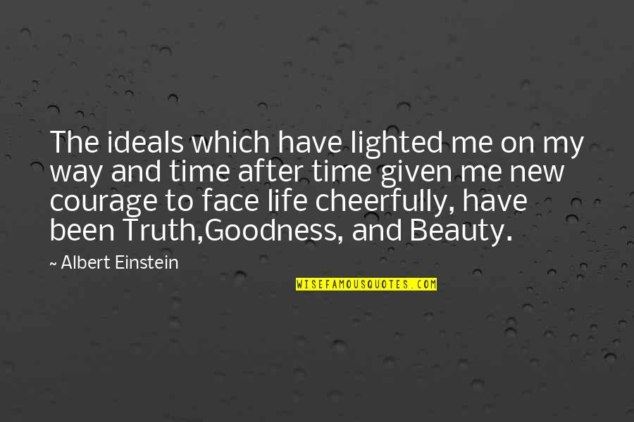 New Life New Me Quotes By Albert Einstein: The ideals which have lighted me on my