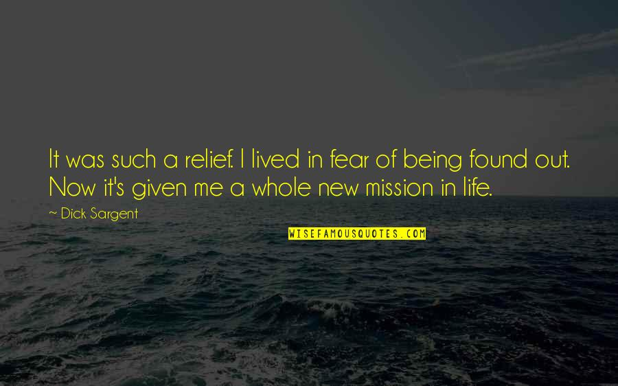 New Life New Me Quotes By Dick Sargent: It was such a relief. I lived in