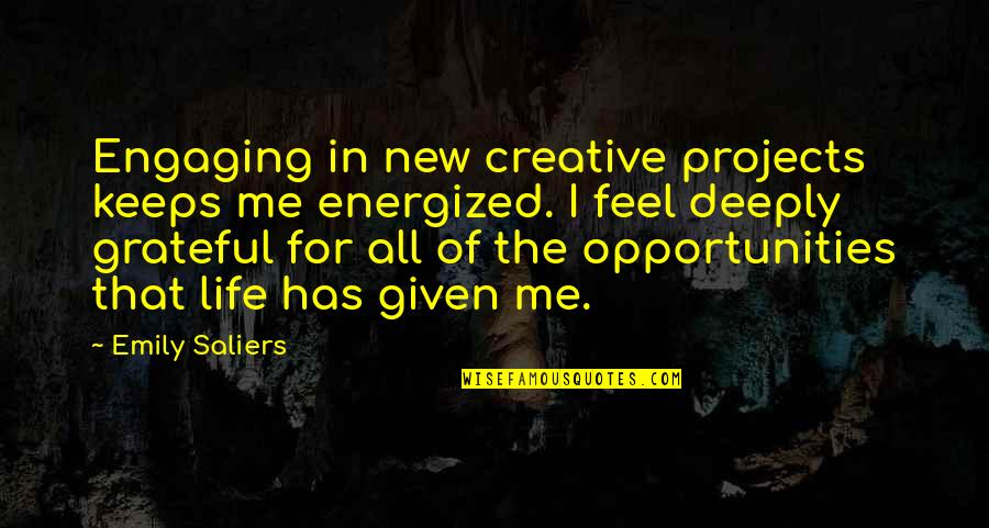 New Life New Me Quotes By Emily Saliers: Engaging in new creative projects keeps me energized.
