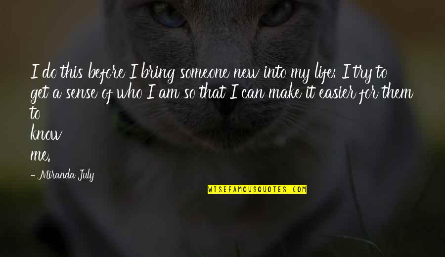 New Life New Me Quotes By Miranda July: I do this before I bring someone new