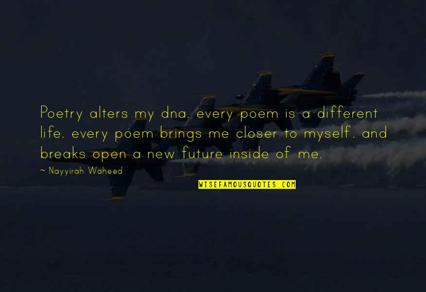 New Life New Me Quotes By Nayyirah Waheed: Poetry alters my dna. every poem is a