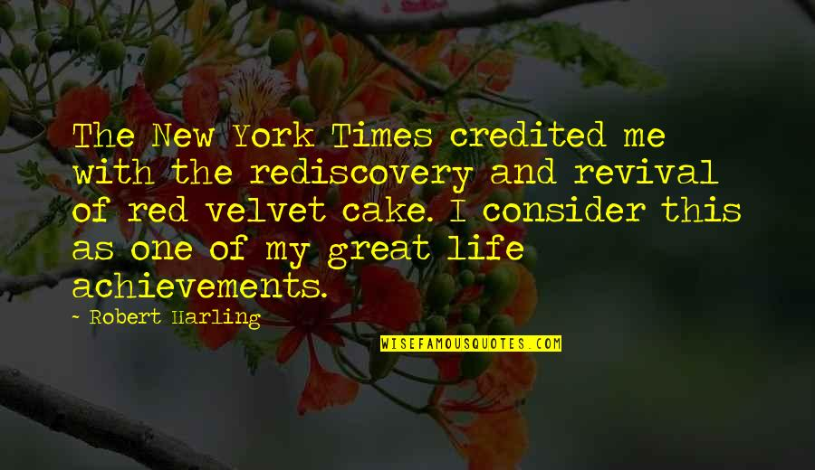 New Life New Me Quotes By Robert Harling: The New York Times credited me with the