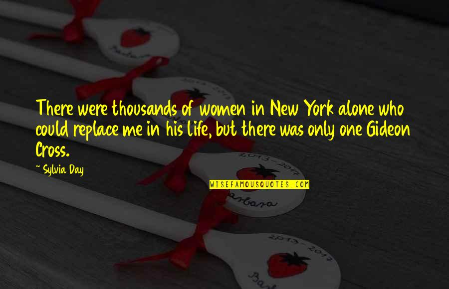 New Life New Me Quotes By Sylvia Day: There were thousands of women in New York