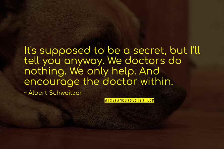 New Mommy Baby Quotes By Albert Schweitzer: It's supposed to be a secret, but I'll