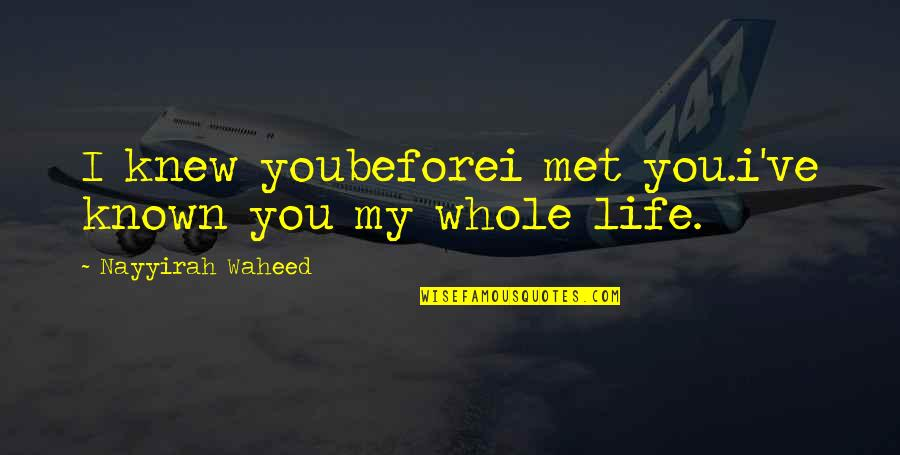 New Orleans Mon Amour Quotes By Nayyirah Waheed: I knew youbeforei met you.i've known you my