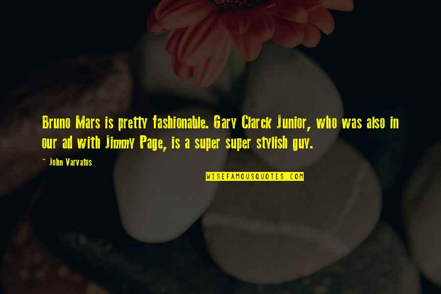 New Outlooks Quotes By John Varvatos: Bruno Mars is pretty fashionable. Gary Clarck Junior,
