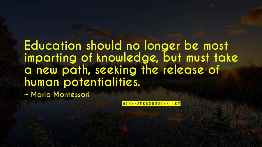 New Release Quotes By Maria Montessori: Education should no longer be most imparting of