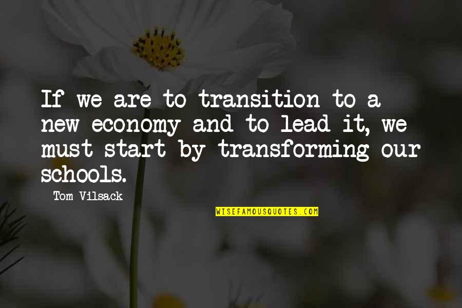 New School Start Quotes By Tom Vilsack: If we are to transition to a new