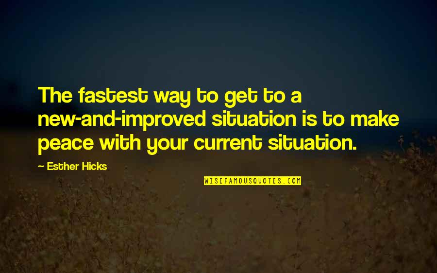 New Way Quotes By Esther Hicks: The fastest way to get to a new-and-improved