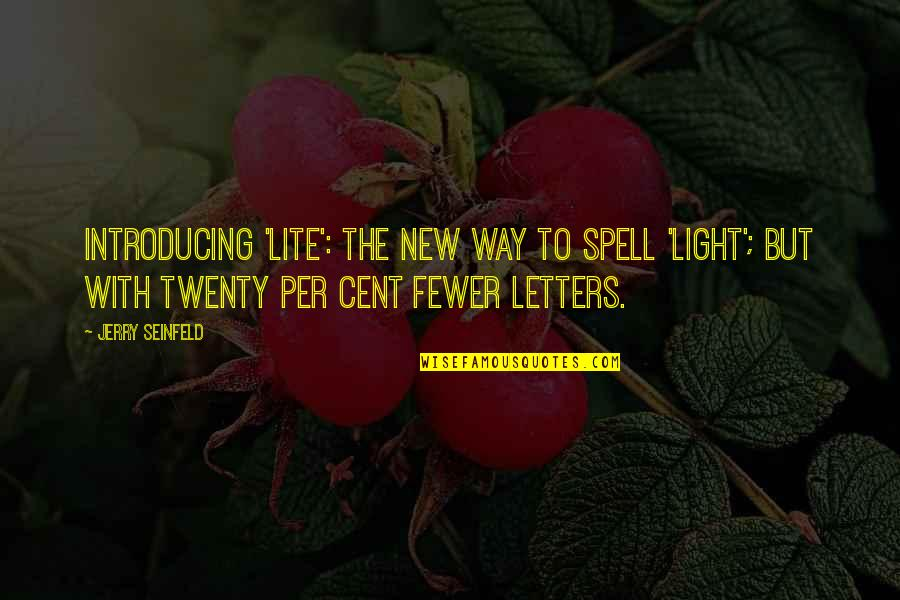 New Way Quotes By Jerry Seinfeld: Introducing 'Lite': the new way to spell 'Light';