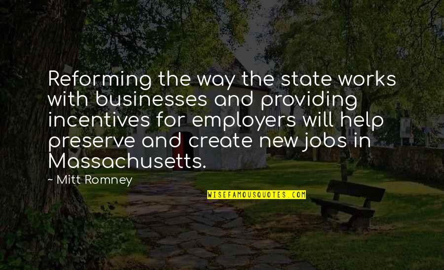 New Way Quotes By Mitt Romney: Reforming the way the state works with businesses