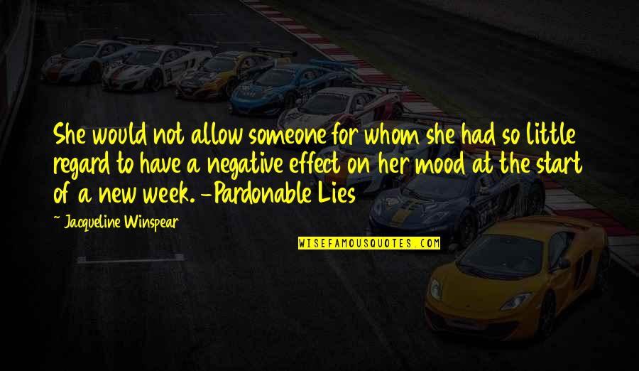 New Week Quotes By Jacqueline Winspear: She would not allow someone for whom she
