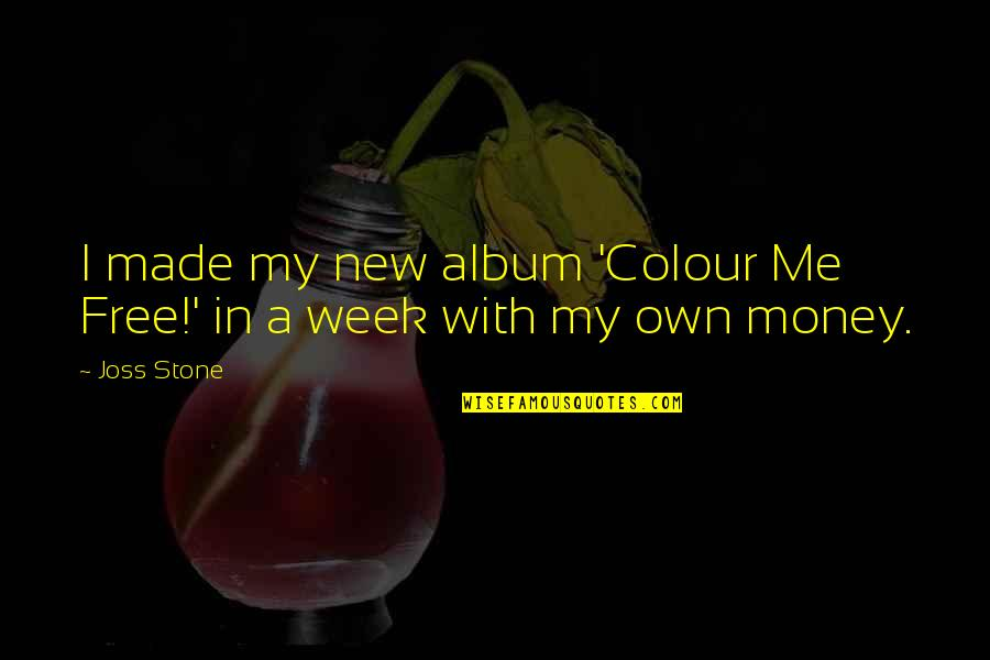 New Week Quotes By Joss Stone: I made my new album 'Colour Me Free!'