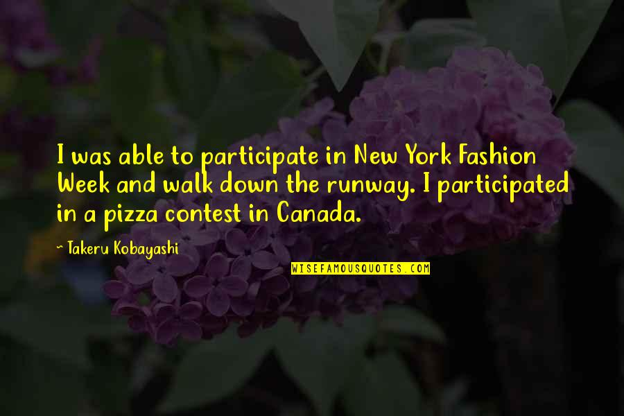 New Week Quotes By Takeru Kobayashi: I was able to participate in New York