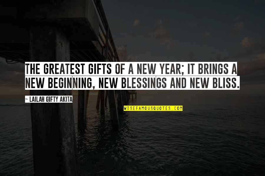 New Year Beginning Quotes By Lailah Gifty Akita: The greatest gifts of a New Year; it