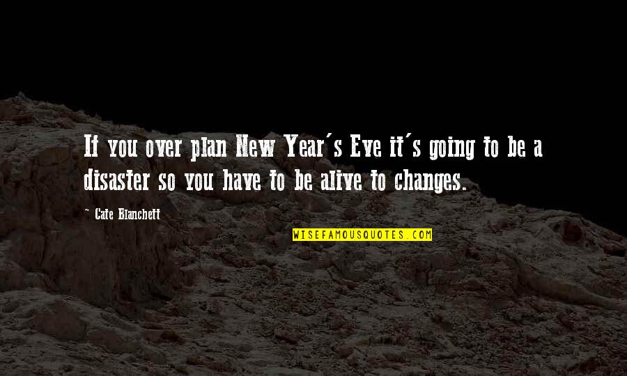 New Year Eve Quotes By Cate Blanchett: If you over plan New Year's Eve it's
