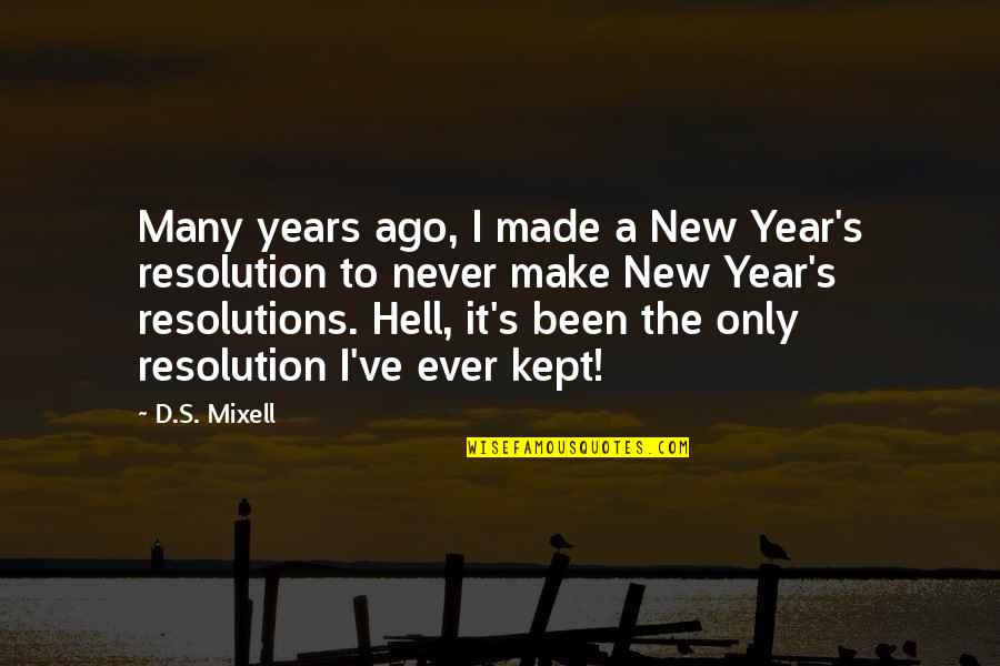 New Year Eve Quotes By D.S. Mixell: Many years ago, I made a New Year's