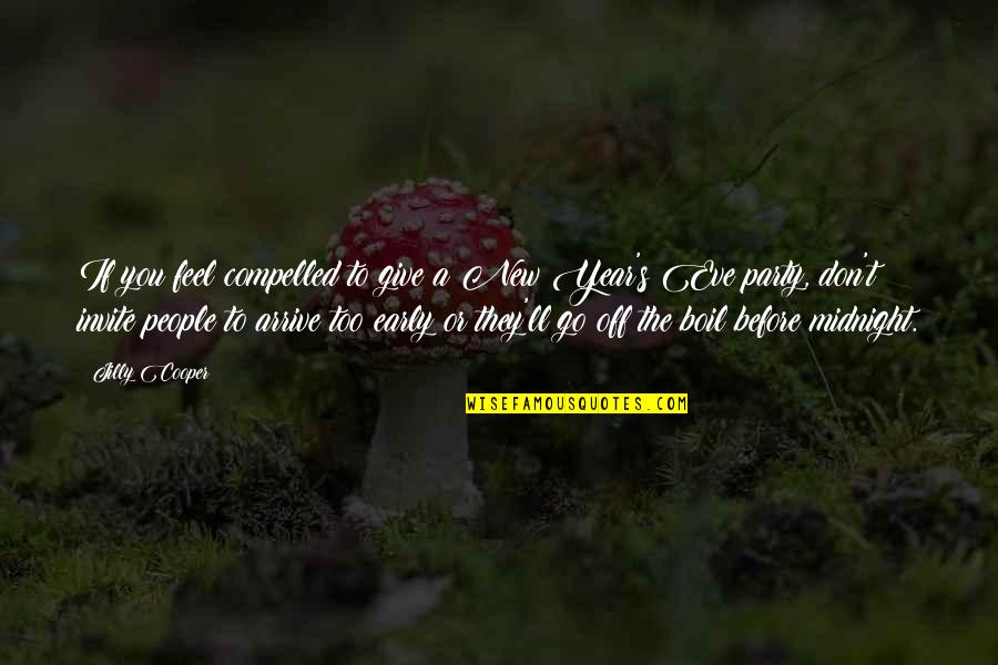 New Year Eve Quotes By Jilly Cooper: If you feel compelled to give a New