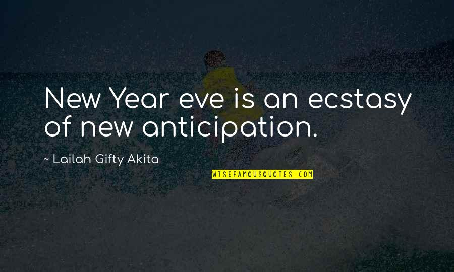 New Year Eve Quotes By Lailah Gifty Akita: New Year eve is an ecstasy of new