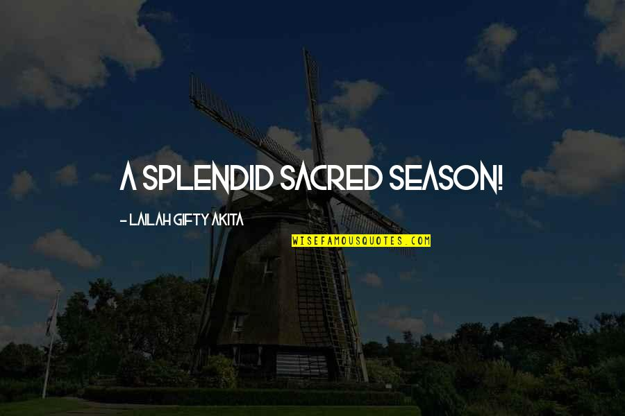 New Year Eve Quotes By Lailah Gifty Akita: A splendid sacred season!