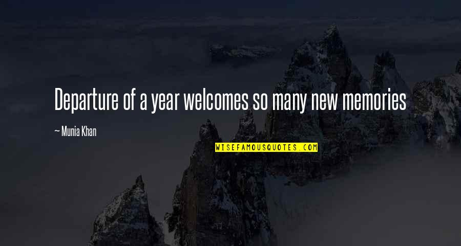 New Year Eve Quotes By Munia Khan: Departure of a year welcomes so many new