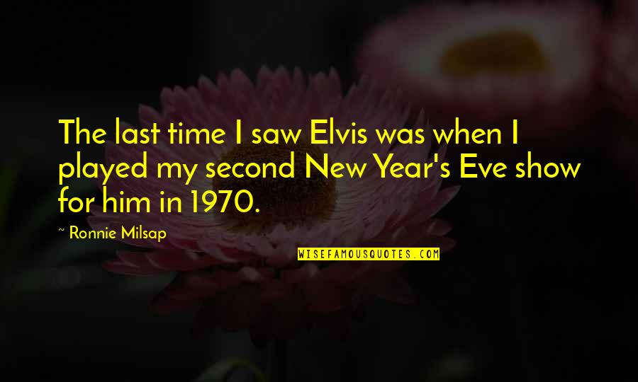 New Year Eve Quotes By Ronnie Milsap: The last time I saw Elvis was when