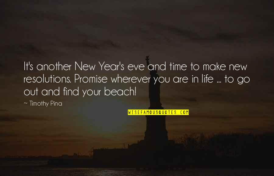 New Year Eve Quotes By Timothy Pina: It's another New Year's eve and time to
