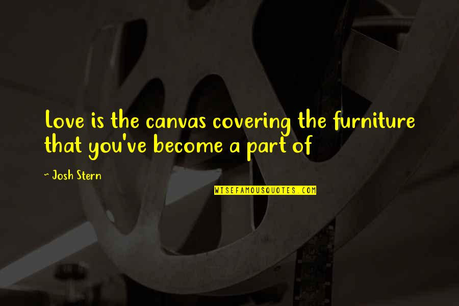 new year girlfriend quotes by josh stern love is the canvas covering the furniture that