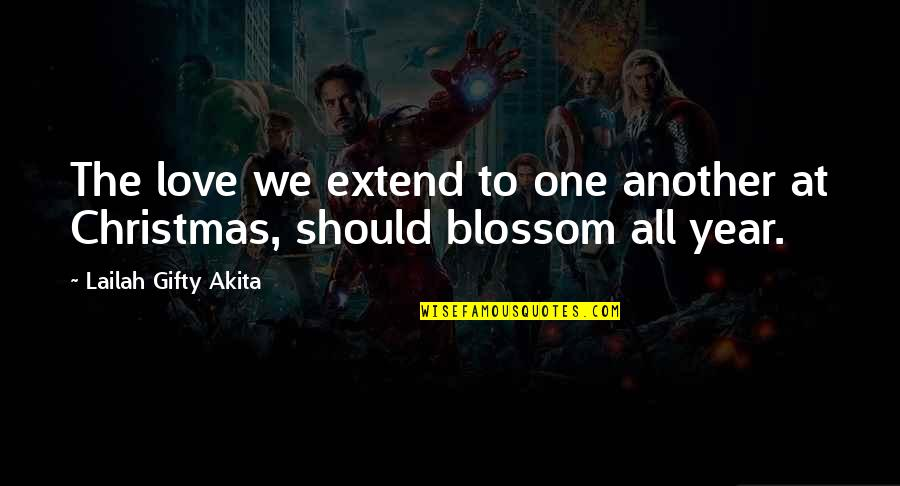 New Year Love Quotes By Lailah Gifty Akita: The love we extend to one another at