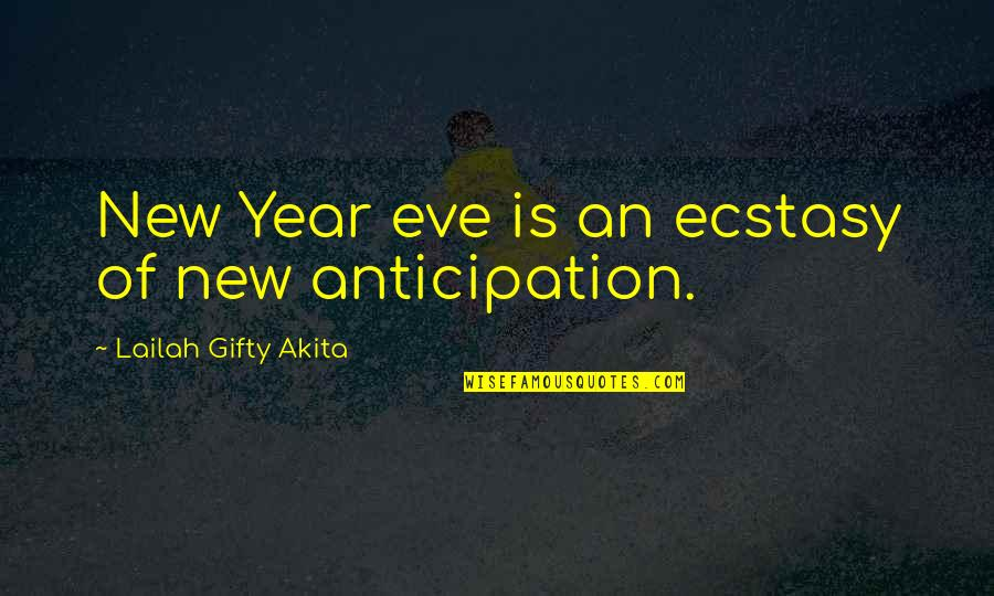 New Year New Thoughts Quotes By Lailah Gifty Akita: New Year eve is an ecstasy of new