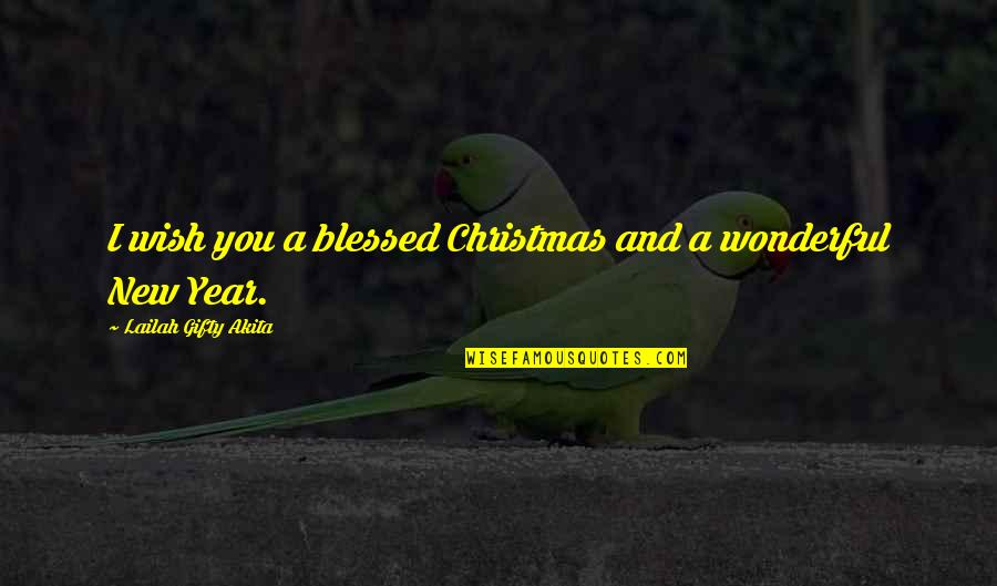 New Year New Thoughts Quotes By Lailah Gifty Akita: I wish you a blessed Christmas and a