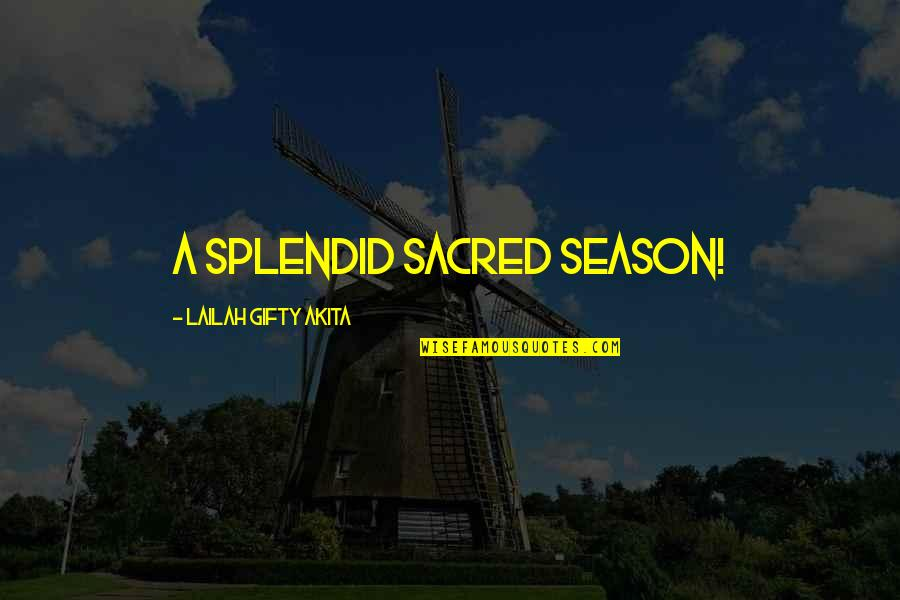 New Year New Thoughts Quotes By Lailah Gifty Akita: A splendid sacred season!