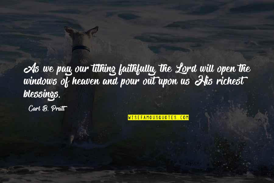 New York Cabs Quotes By Carl B. Pratt: As we pay our tithing faithfully, the Lord