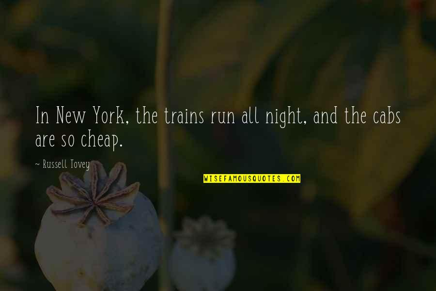 New York Cabs Quotes By Russell Tovey: In New York, the trains run all night,