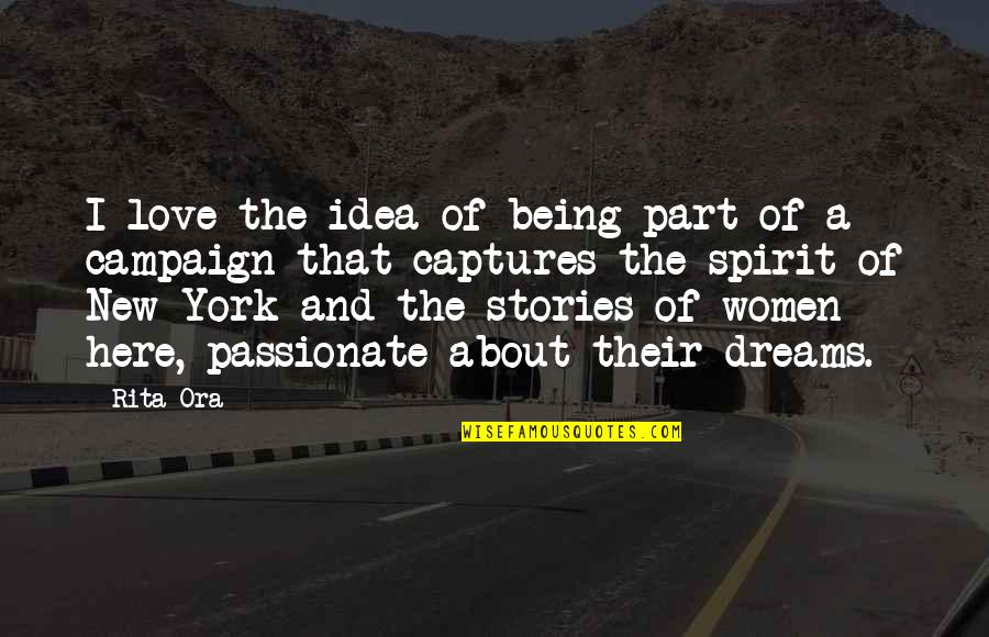 New York Dreams Quotes By Rita Ora: I love the idea of being part of