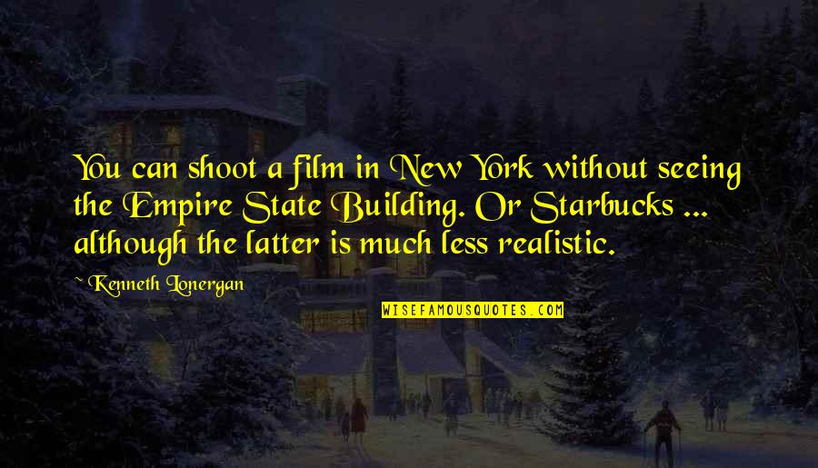 New York Film Quotes By Kenneth Lonergan: You can shoot a film in New York
