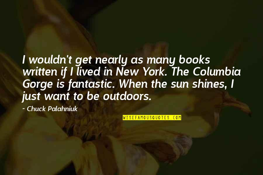 New York From Books Quotes By Chuck Palahniuk: I wouldn't get nearly as many books written